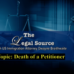 LEGAL Source: Death of a Petitioner